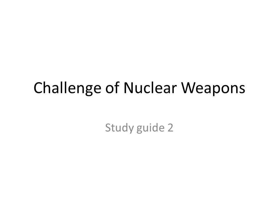 Challenge of Nuclear Weapons