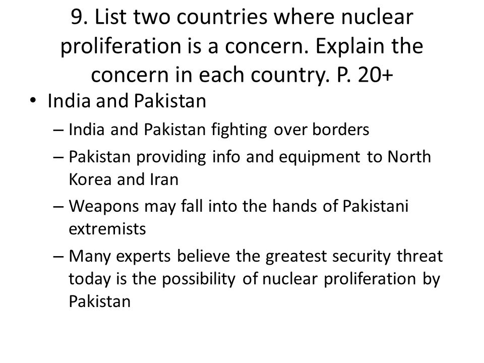 9. List two countries where nuclear proliferation is a concern