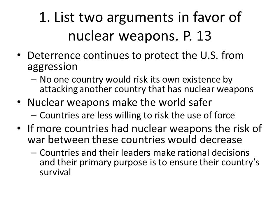 1. List two arguments in favor of nuclear weapons. P. 13