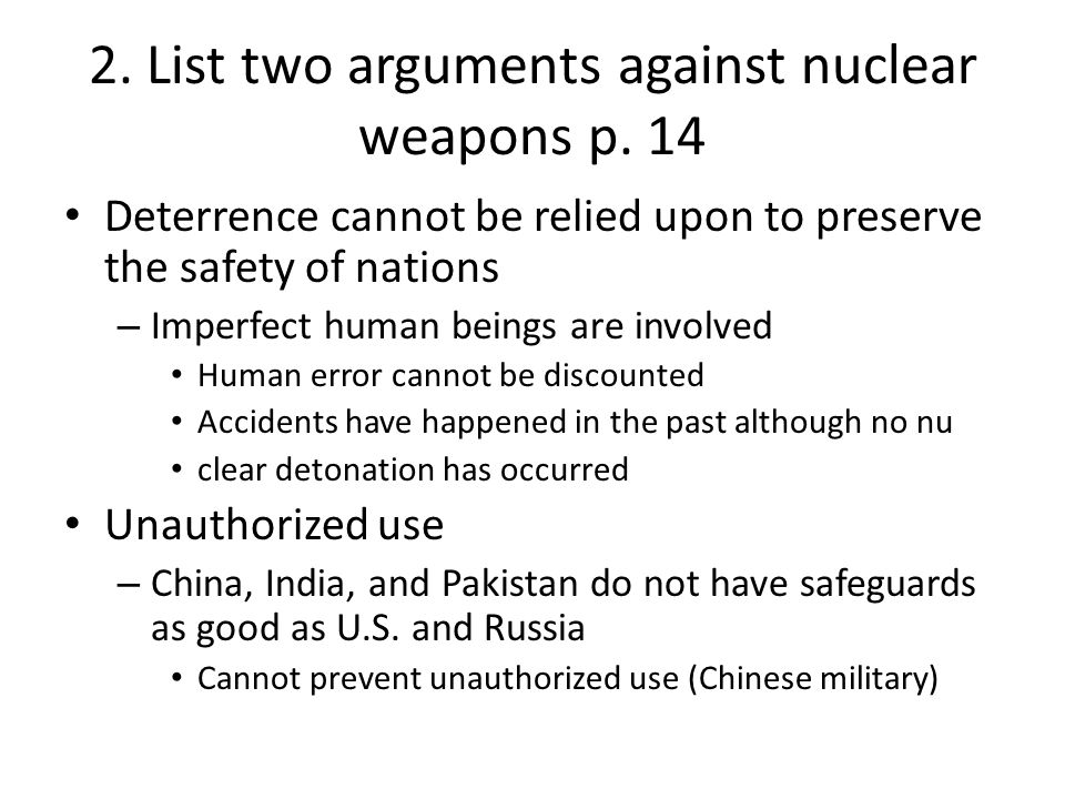 2. List two arguments against nuclear weapons p. 14