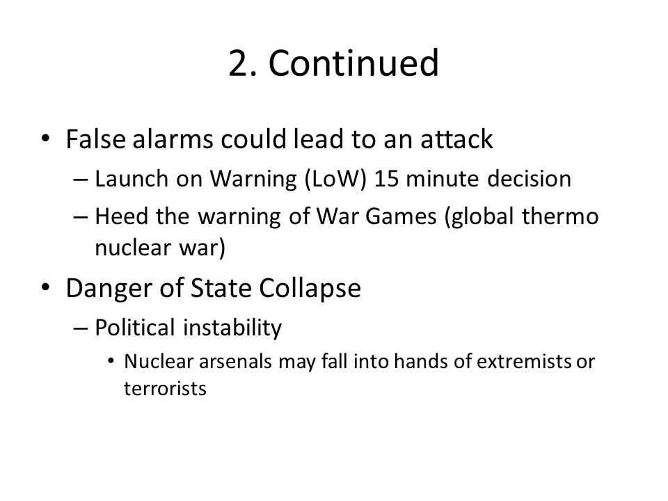 2. Continued False alarms could lead to an attack