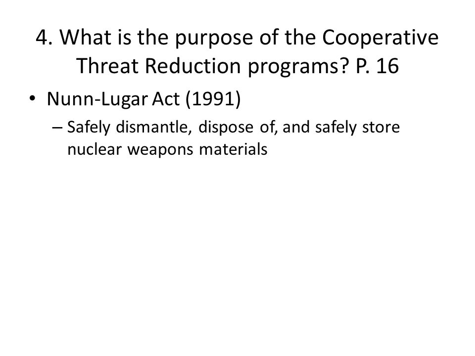 4. What is the purpose of the Cooperative Threat Reduction programs. P