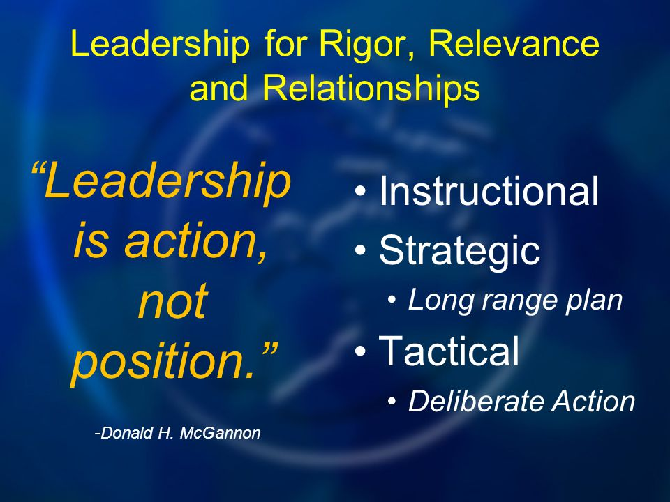 Leadership for Rigor, Relevance and Relationships