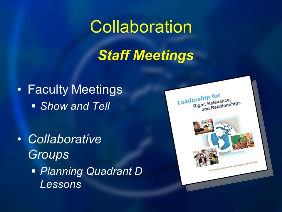 Collaboration Staff Meetings Faculty Meetings Collaborative Groups