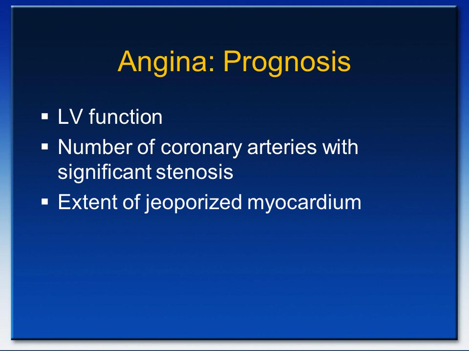 Angina: Prognosis LV function