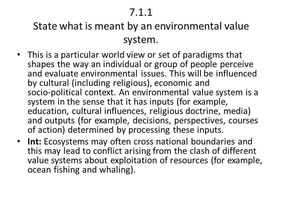 7.1.1 State what is meant by an environmental value system.