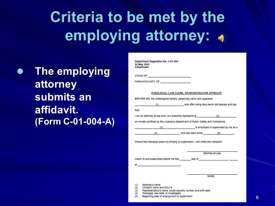 Criteria to be met by the employing attorney: