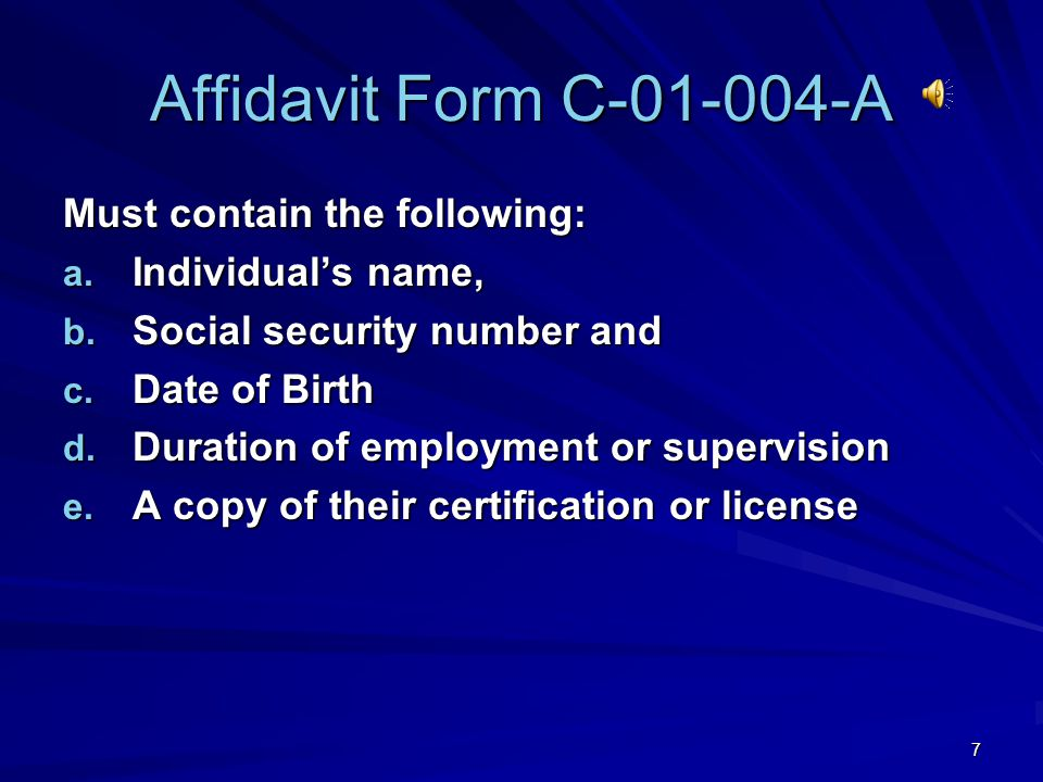 Affidavit Form C-01-004-A Must contain the following: