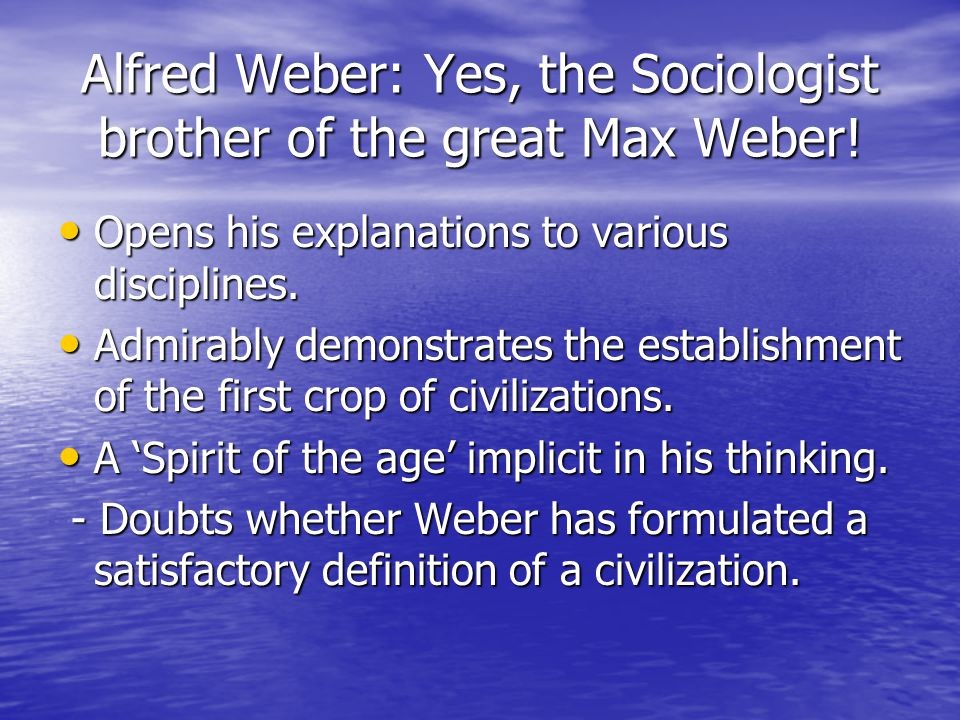 Alfred Weber: Yes, the Sociologist brother of the great Max Weber!