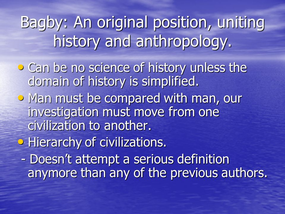Bagby: An original position, uniting history and anthropology.