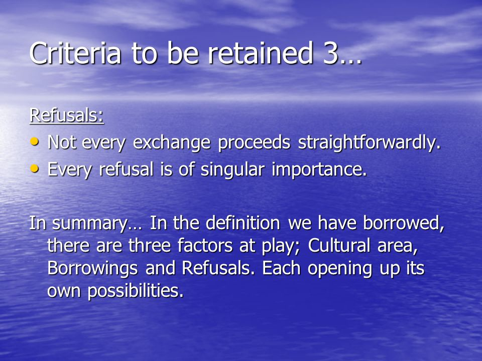 Criteria to be retained 3…