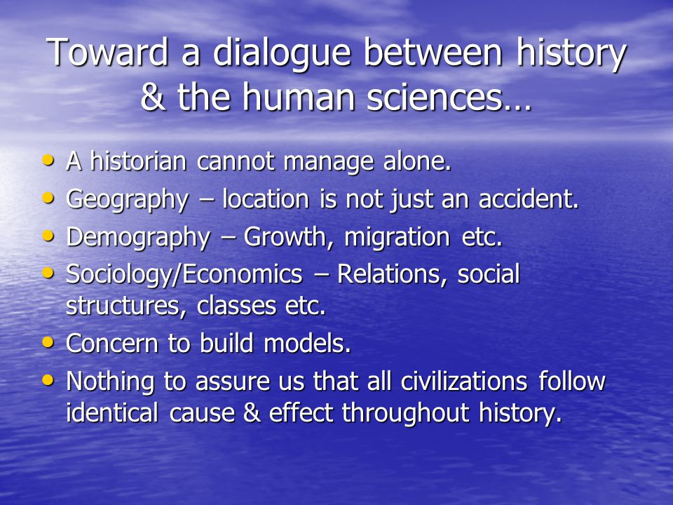 Toward a dialogue between history & the human sciences…