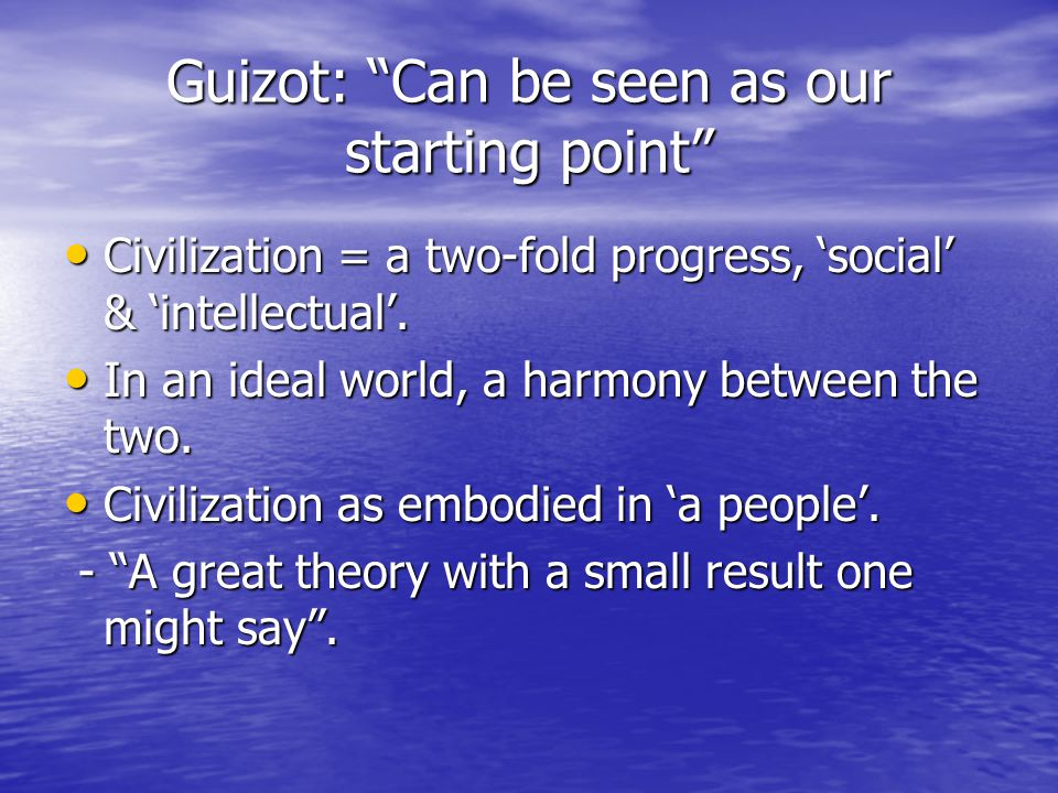 Guizot: Can be seen as our starting point