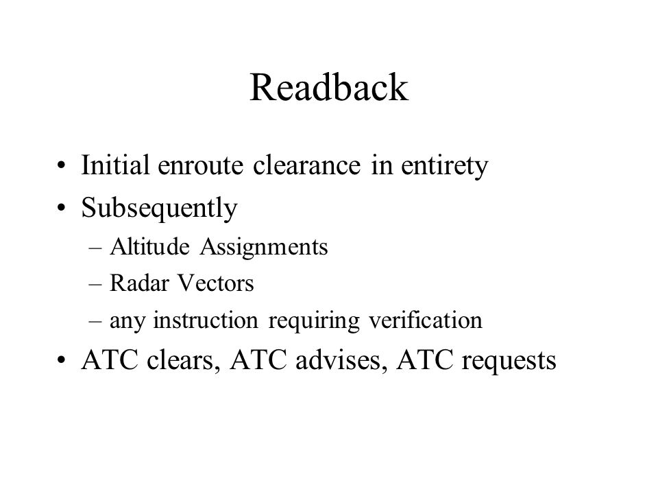 Readback Initial enroute clearance in entirety Subsequently