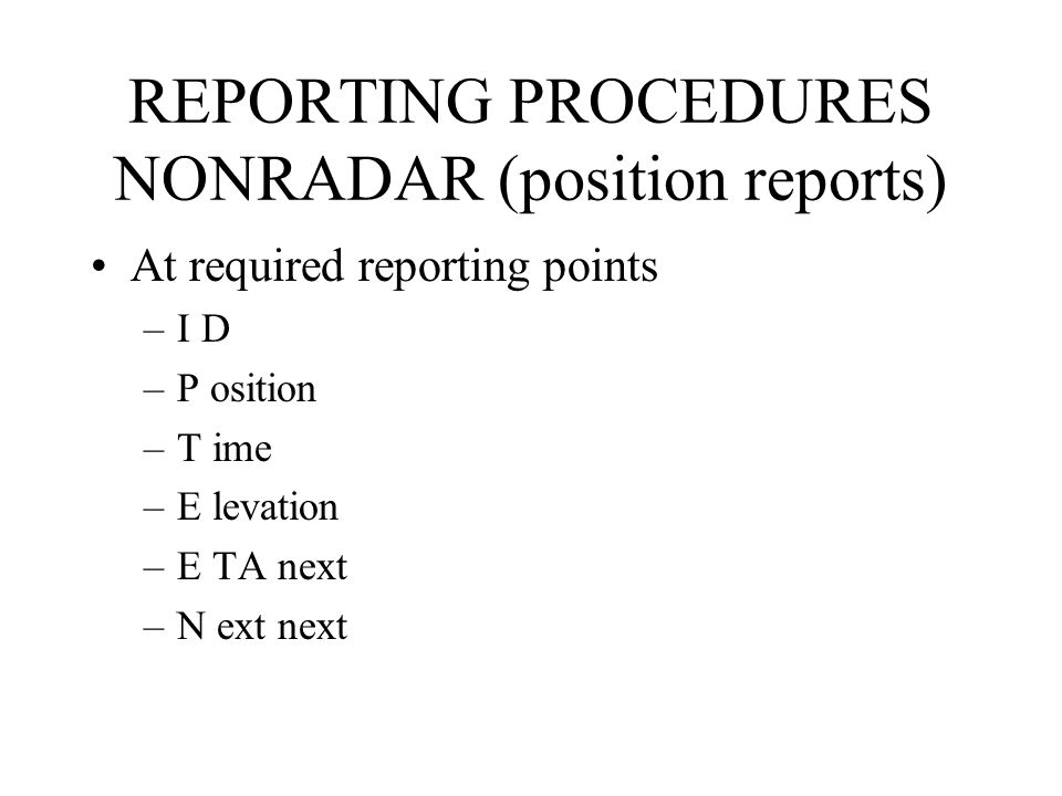 REPORTING PROCEDURES NONRADAR (position reports)