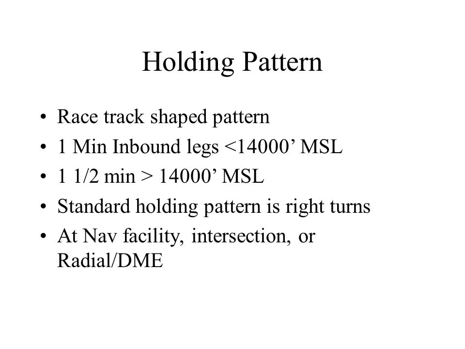 Holding Pattern Race track shaped pattern