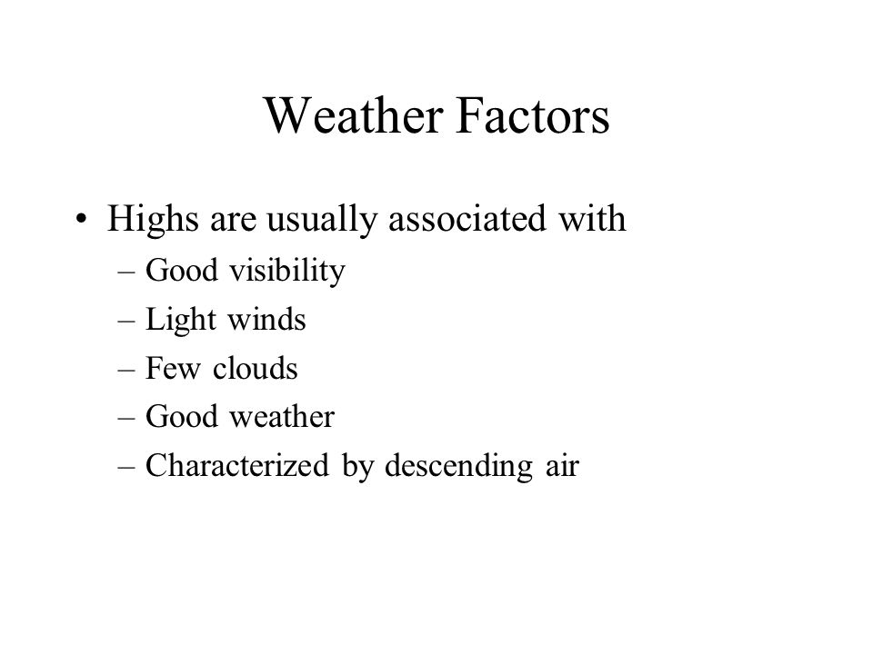 Weather Factors Highs are usually associated with Good visibility