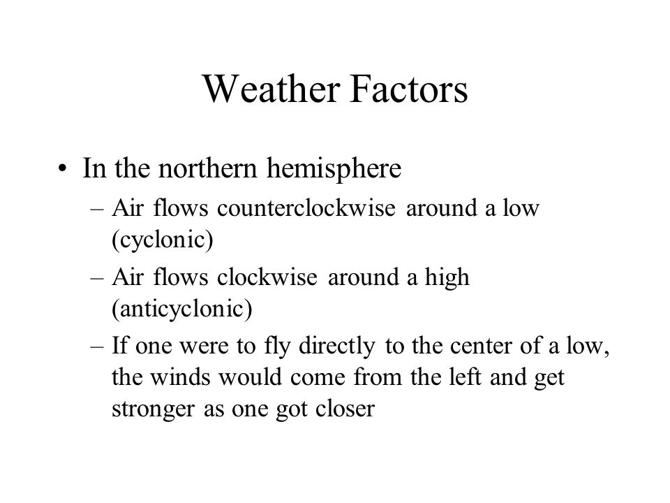 Weather Factors In the northern hemisphere