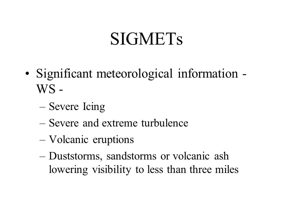 SIGMETs Significant meteorological information - WS - Severe Icing