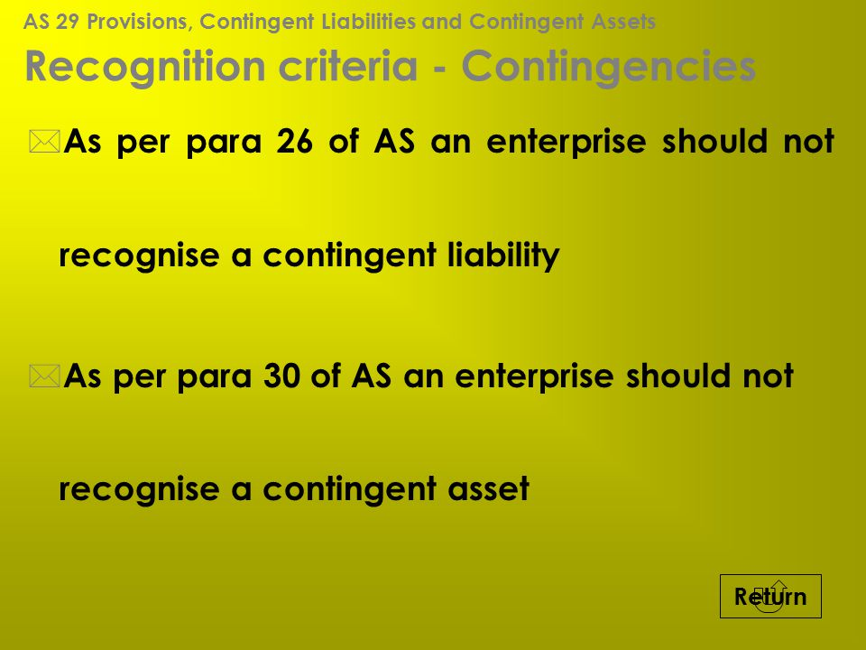Recognition criteria - Contingencies