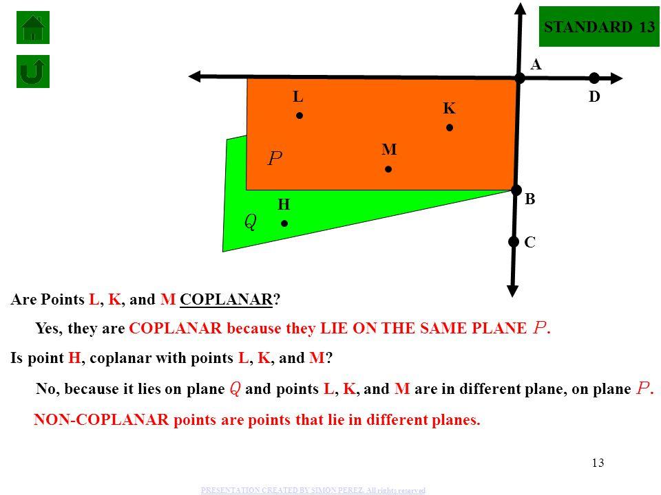 P Q STANDARD 13 A L D K M B H C Are Points L, K, and M COPLANAR