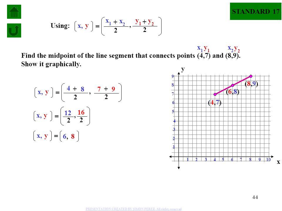 STANDARD 17 x , + y + = Using: x, y x 4 x 8 y 7 y 9