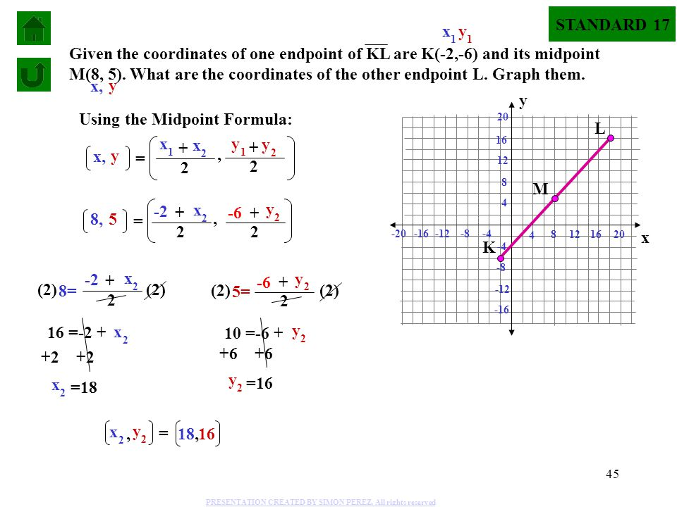 Using the Midpoint Formula: L