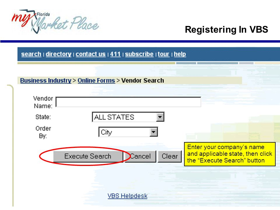 Registering In VBS Enter your company's name and applicable state, then click the Execute Search button.