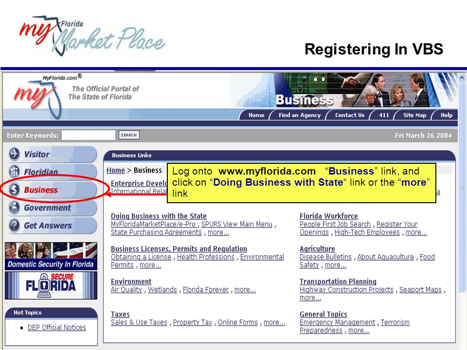 Registering In VBS Log onto www.myflorida.com Business link, and click on Doing Business with State link or the more link.