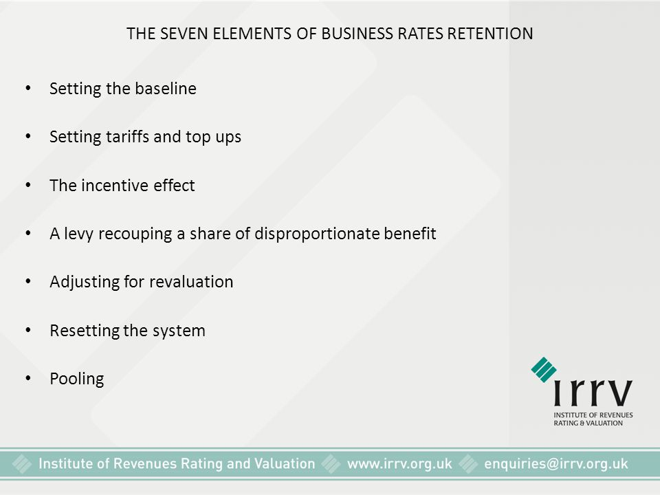 THE SEVEN ELEMENTS OF BUSINESS RATES RETENTION