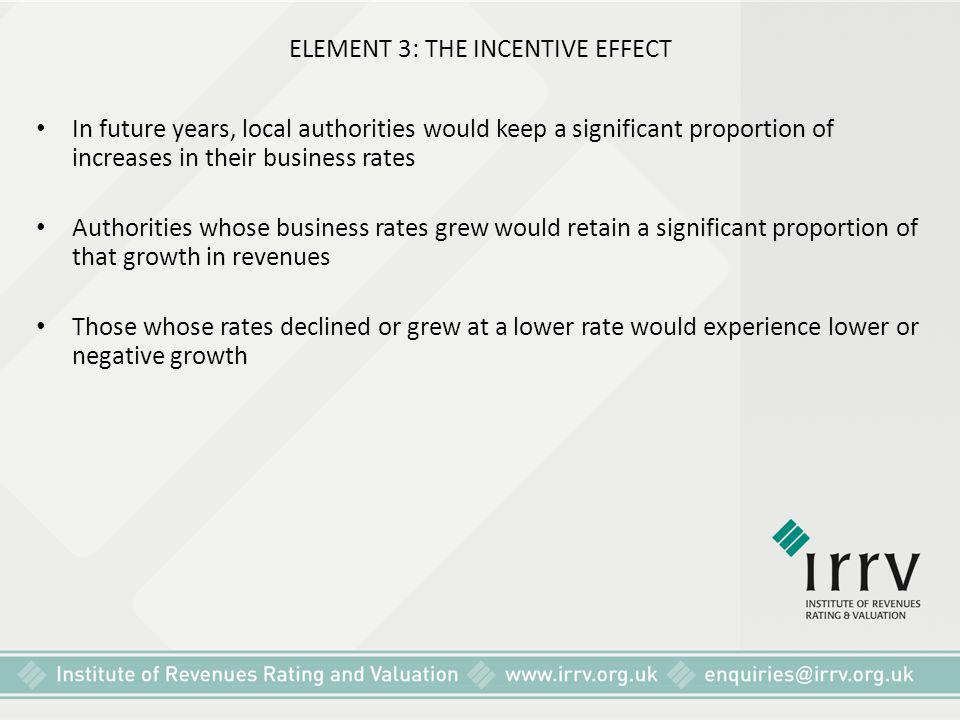 ELEMENT 3: THE INCENTIVE EFFECT
