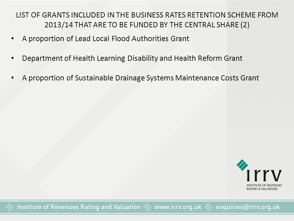 LIST OF GRANTS INCLUDED IN THE BUSINESS RATES RETENTION SCHEME FROM 2013/14 THAT ARE TO BE FUNDED BY THE CENTRAL SHARE (2)
