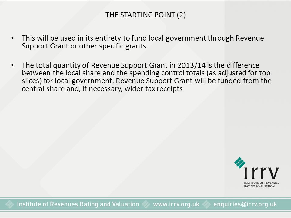 THE STARTING POINT (2) This will be used in its entirety to fund local government through Revenue Support Grant or other specific grants.