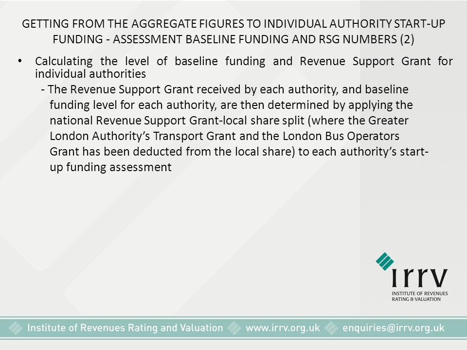 GETTING FROM THE AGGREGATE FIGURES TO INDIVIDUAL AUTHORITY START-UP FUNDING - ASSESSMENT BASELINE FUNDING AND RSG NUMBERS (2)