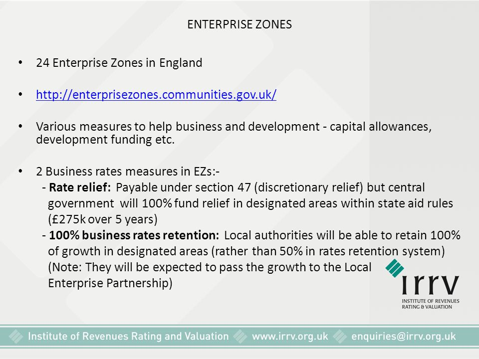 ENTERPRISE ZONES 24 Enterprise Zones in England. http://enterprisezones.communities.gov.uk/