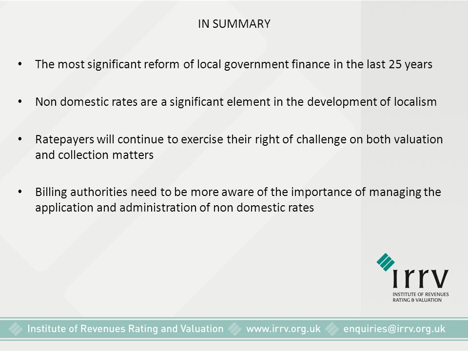 IN SUMMARY The most significant reform of local government finance in the last 25 years.