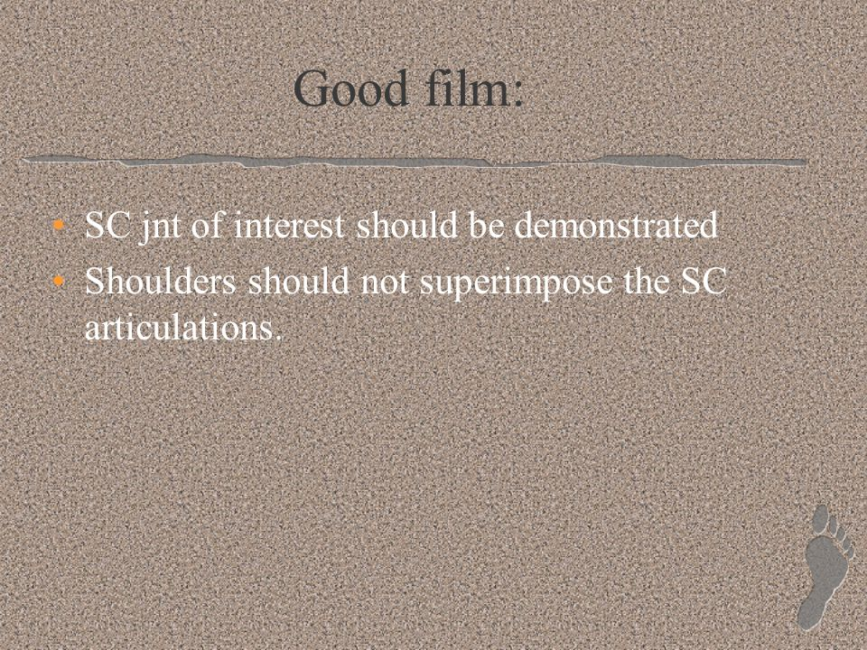 Good film: SC jnt of interest should be demonstrated