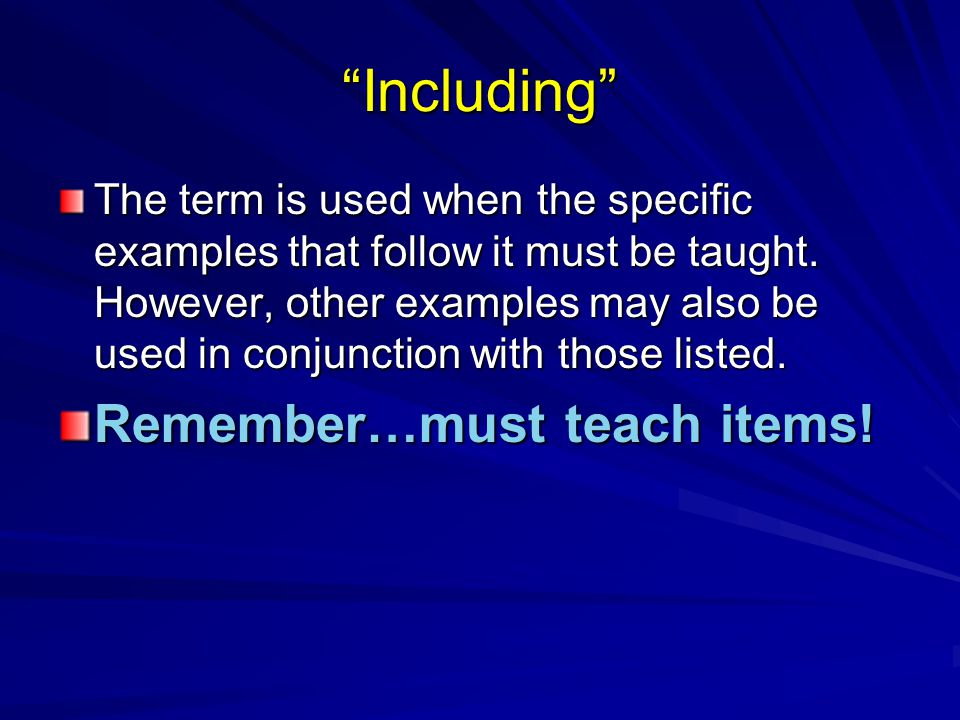 Including Remember…must teach items!