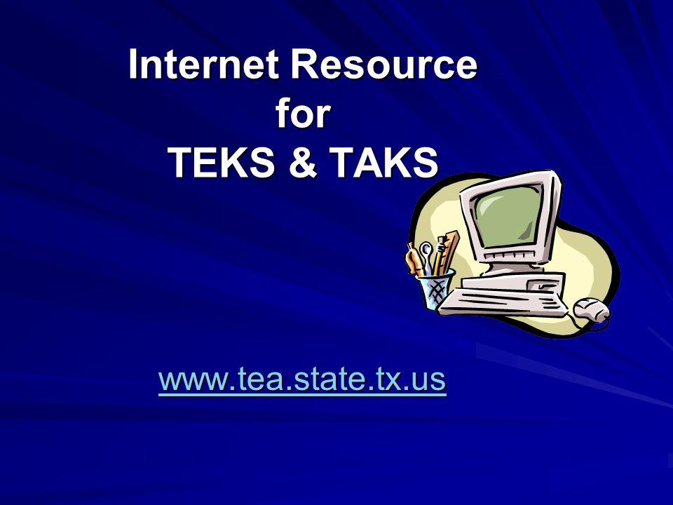 Internet Resource for TEKS & TAKS