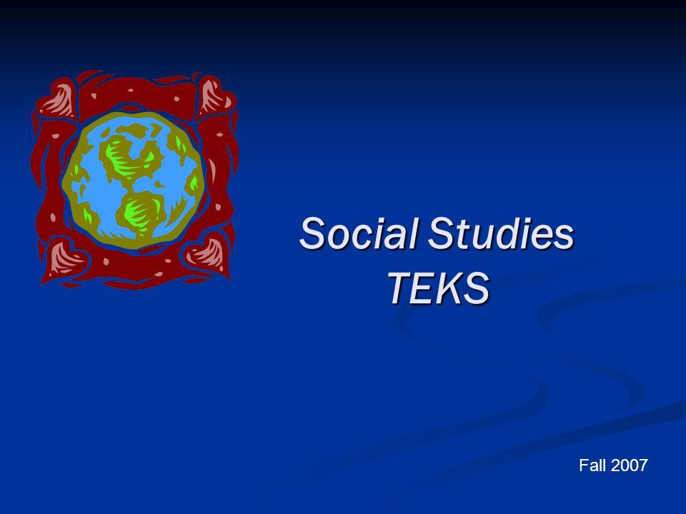 Social Studies TEKS Fall 2007