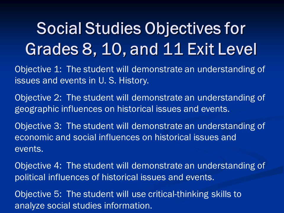Social Studies Objectives for Grades 8, 10, and 11 Exit Level