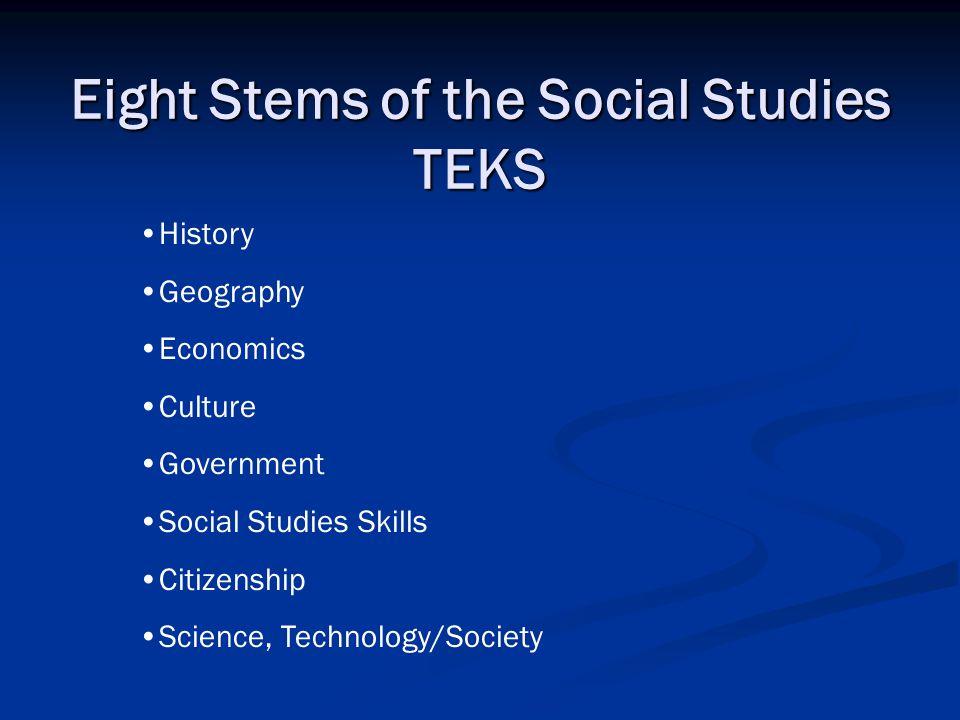 Eight Stems of the Social Studies TEKS