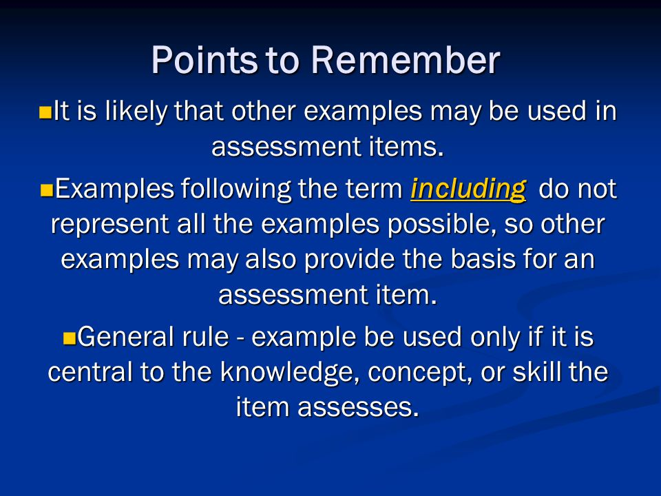 It is likely that other examples may be used in assessment items.