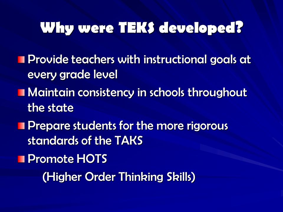 Why were TEKS developed