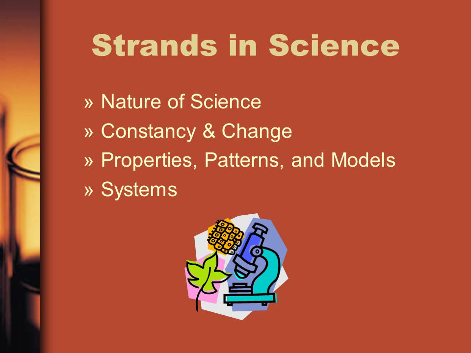 Strands in Science Nature of Science Constancy & Change