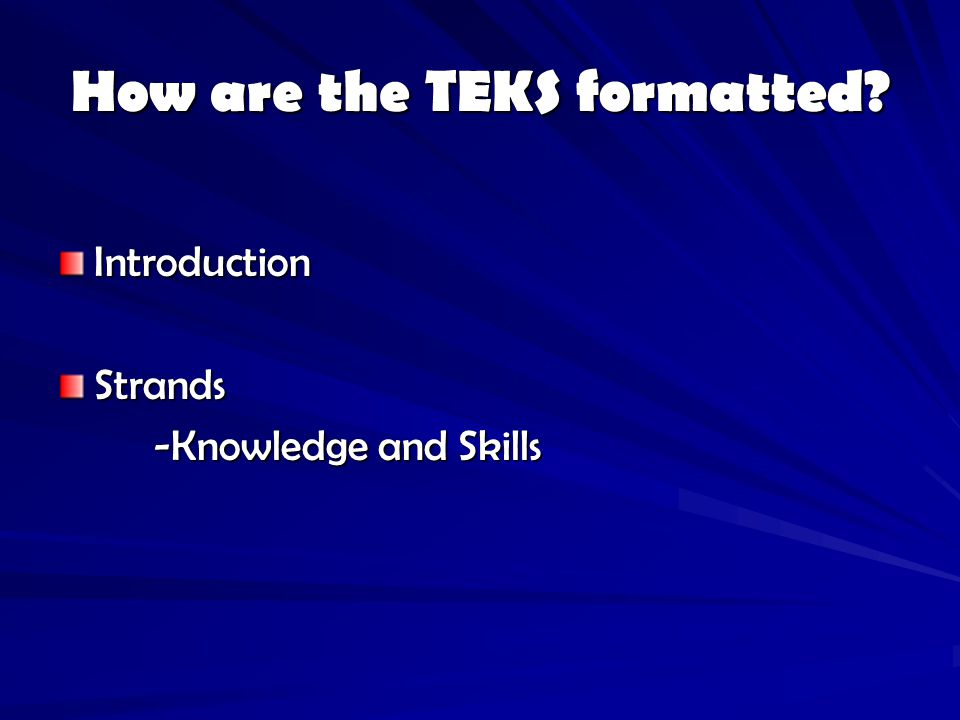 How are the TEKS formatted