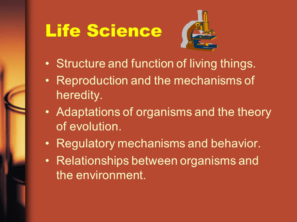 Life Science Structure and function of living things.