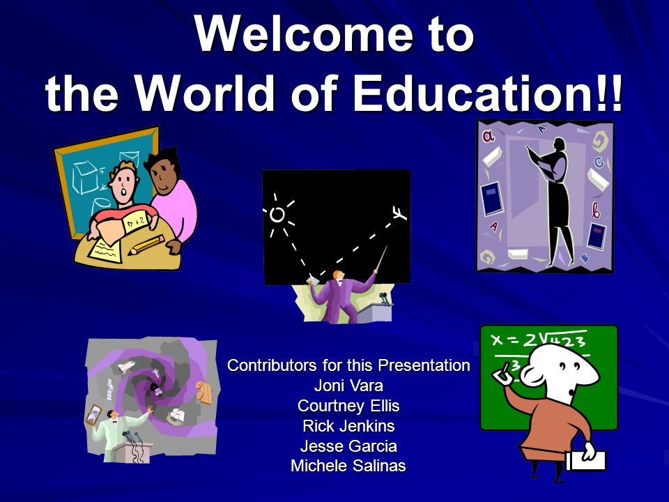 Welcome to the World of Education!!