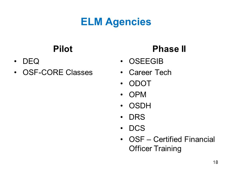 ELM Agencies Pilot Phase II DEQ OSF-CORE Classes OSEEGIB Career Tech