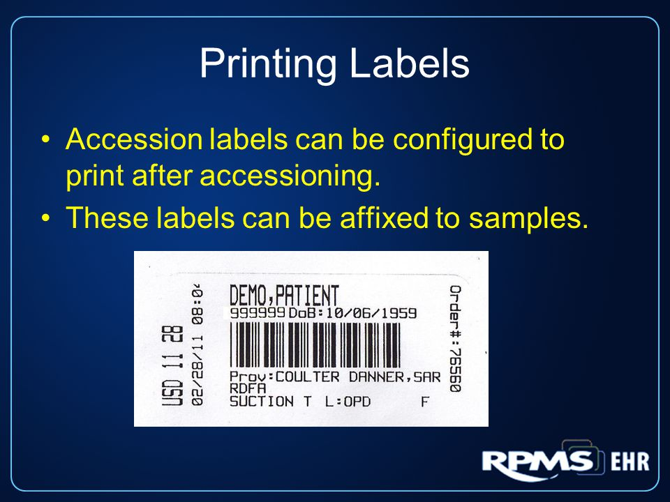 Printing Labels Accession labels can be configured to print after accessioning.